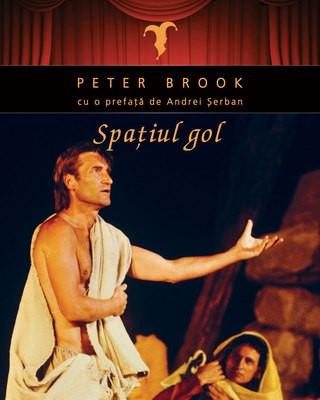 Peter Brook - Spaţiul Gol, editura Nemira